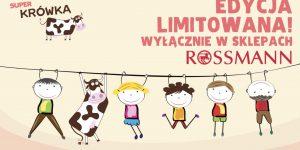 Limitowana edycja KRÓWEK od SUPER KRÓWKA z okazji Dnia Dziecka w sieci Rossmann Polska